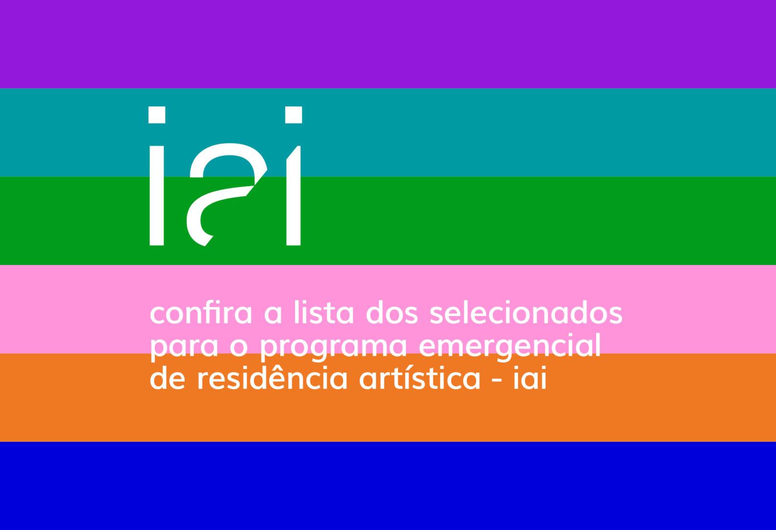 ia anuncia selecionados para o programa emergencial de residência artística – iai