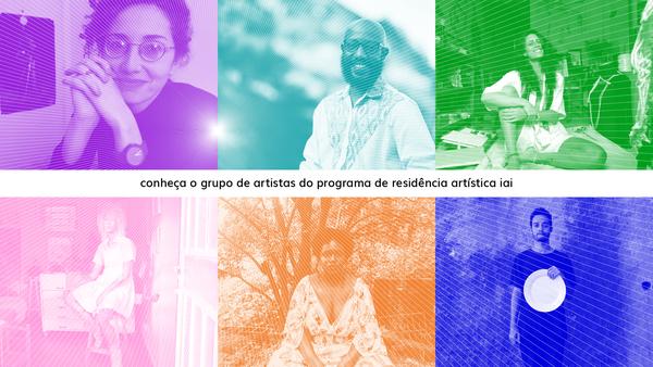 conheça o grupo de artistas selecionados para o programa emergencial de residência artística – iai